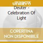 Deuter - Celebration Of Light cd musicale di DEUTER