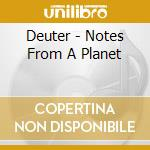 Deuter - Notes From A Planet cd musicale di DEUTER
