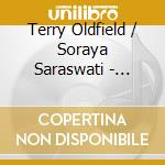 Oldfield / Saraswati - Chakra Clearing And Healing Sounds cd musicale di OLDFIELD / SARASWATI