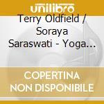 Oldfield / Saraswati - Yoga Nidra cd musicale di OLDFIELD / SARASWATI
