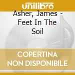 Asher, James - Feet In The Soil cd musicale di James Asher