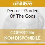Deuter - Garden Of The Gods cd musicale di Deuter