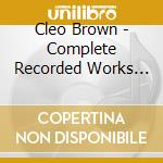 Complete recorded works cd musicale di Cleo Brown