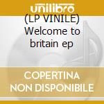 (LP VINILE) Welcome to britain ep lp vinile di Youth of britain