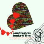 Various - I Am Fearless Funky And Five cd musicale di ARTISTI VARI