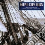 Round Cape Horn - Trad.songs Sailors,ship cd musicale di Round cape horn