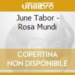 June Tabor - Rosa Mundi cd musicale di Tabor June