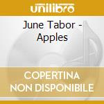 June Tabor - Apples cd musicale di JUNE TABOR