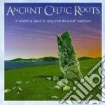 Seamus Ennis/felix Doran & O. - Ancient Celtic Roots cd musicale di Artisti Vari