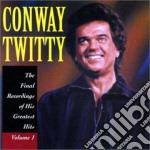 The final recordings of his greatest hits-vol.1 cd musicale di Twitty Conway