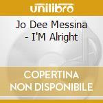 Jo Dee Messina - I'M Alright cd musicale di Messina jo dee