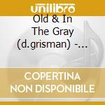 OLD IN THE GREY cd musicale di OLD IN THE GREY