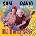 Sam Bush / David Grisman - Hold On, We're Strummin' cd musicale di BUSH SAM & GRISMAN DAVID