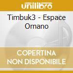 Espace ornano cd musicale di Timbuk 3