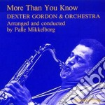 Dexter Gordon & Orchestra - More Than You Know cd musicale di Dexter gordon & orch