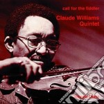 Claude Williams Quintet - Call For The Fiddler cd musicale di Claude williams quintet