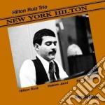 Hilton Ruiz Trio - New York Hilton cd musicale di Hilton ruiz trio