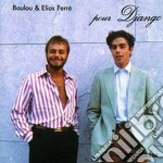 Boulou & Elios Ferre' - Pour Django cd musicale di Boulou & elios ferre'