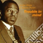 Archie Shepp & Horace Parlan - Trouble In Mind cd musicale di Archie shepp & horac