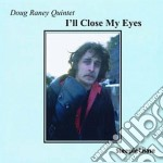 Doug Raney Quintet - I'll Close My Eyes cd musicale di Doug raney quintet