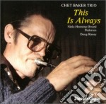 Chet Baker Trio - This Is Always, Live In Montmatre Vol.2 cd musicale di Chet baker trio (thi