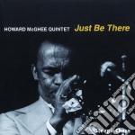 Howard Mcghee Quintet - Just Be There cd musicale di Howard mcghee quintet