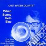 Chet Baker Quartet - When Sunny Gets Blue cd musicale di Chet baker quartet