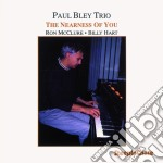 Paul Bley Trio - The Nearness Of You cd musicale di Paul bley trio
