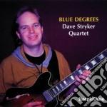Dave Stryker Quartet - Blue Degrees cd musicale di Dave stryker quartet