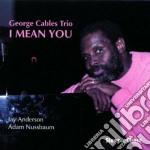 George Cables Trio - I Mean You cd musicale di George cables trio