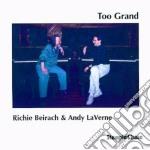 Richard Beirach & Andy Laverne - Too Grand cd musicale di Richard beirach & an