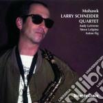 Larry Schneider Quartet - Mohawk cd musicale di Larry schneider quartet