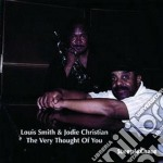Louis Smith & Jodie Christian - The Very Thought Of You cd musicale di Louis smith & jodie christian