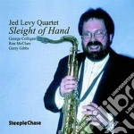 Jed Levy Quartet - Sleight Of Hand cd musicale di Jed levy quartet