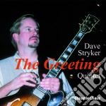Dave Stryker Quintet - The Greeting cd musicale di Dave stryker quintet