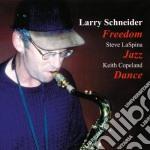 Larry Schneider Trio - Freedon Jazz Dance cd musicale di Larry schneider trio