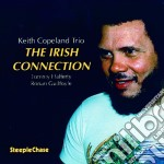 Keith Copeland Trio - The Irish Connection cd musicale di Keith copeland trio