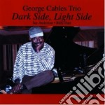 George Cables Trio - Dark Side, Light Side cd musicale di George cables trio