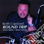 Keith Copeland - Round Trip cd musicale di Copeland Keith