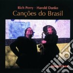 Rich Perry & Harold Danko - Cancoes Do Brasil cd musicale di Rich perry & harold danko