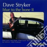 Dave Stryker - Blue To The Bone Ii cd musicale di Stryker Dave