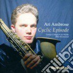 Ari Ambrose - Cyclic Episode cd musicale di Ambrose Ari