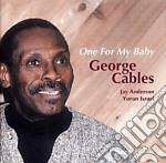 George Cables - One For My Baby cd musicale di George Cables