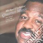 Michael Cochrane Quartet - Quartet Music cd musicale di Michael cochrane qua