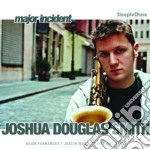 Joshua Douglas Smith - Major Incident cd musicale di Joshua douglas smith