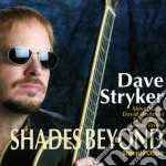 Dave Stryker - Shades Beyond cd musicale di Stryker Dave