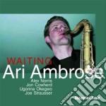 Ari Ambrose - Waiting cd musicale di Ambrose Ari