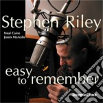 Stephen Riley - Easy To Remember cd musicale di Riley Stephen