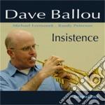 Dave Ballou - Insistence cd musicale di Dave Ballou
