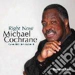 Michael Cochrane - Right Now cd musicale di Cochrane Michael